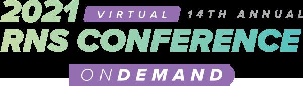 OnDemand: Virtual 2021 RNS Conference