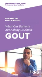 Handling the Hard Questions: What Our Patients Are Asking Us About Gout