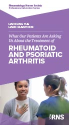 Handling the Hard Questions: What Our Patients Are Asking Us About the Treatment of Rheumatoid and Psoriatic Arthritis