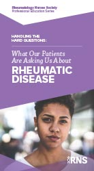 Handling the Hard Questions: What Our Patients Are Asking Us About Rheumatic Disease