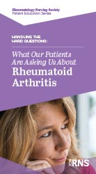 Handling the Hard Questions: What Our Patients Are Asking Us About Rheumatoid Arthritis
